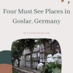 Four Must See Places in Goslar Germany