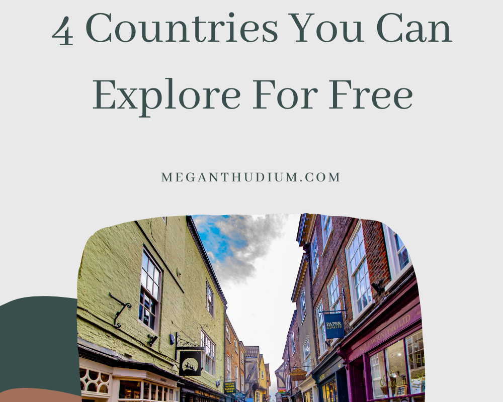 4 Countries You Can Explore For Free
