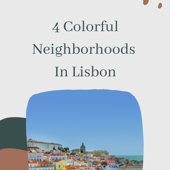 4 Colorful Neighborhoods In Lisbon