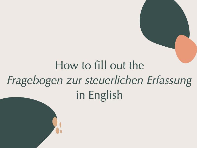 How to fill out the Fragebogen zur steuerlichen Erfassung in English